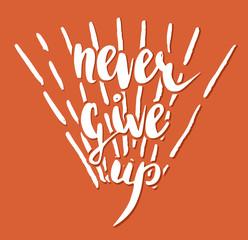 Vector handwritten brush script. Never give up with burst