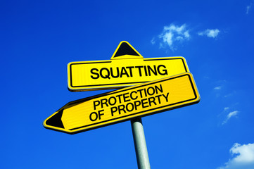 Squatting vs Protection of Property - Traffic sign with two options - freedom to use abandoned flat, house and building vs to protect private possession. Adverse possession vs crime against landlord