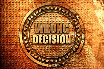 wrong decision, 3D rendering, grunge metal stamp