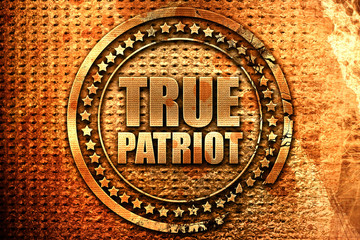 true patriot, 3D rendering, grunge metal stamp