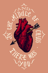 in the middle of chaos there was you heart in love etching print.