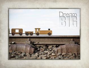 Dream Big - Typo Eisenbahn Gleis.