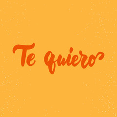 Te quiero - love lettering calligraphy Spanish phrase, what means Love you isolated on the background. Fun brush ink typography for photo overlays, t-shirt print, poster design