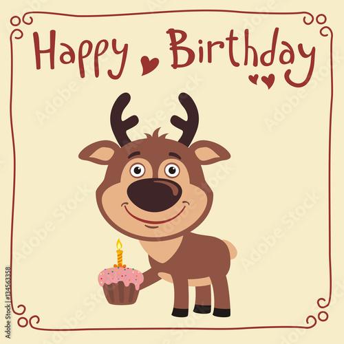 happy birthday deer Happy birthday! Funny deer with birthday cake. Greeting card with  happy birthday deer