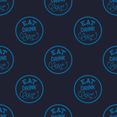 Seamless pattern with slogan - EAT, DRINK, LOVE. Creative lettering composition. Vector illustration