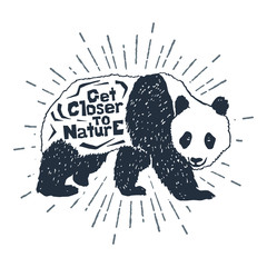"Hand drawn label with textured panda vector illustration and ""Get closer to nature"" inspirational lettering."