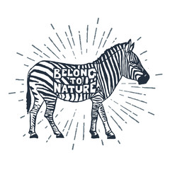 "Hand drawn label with textured zebra vector illustration and ""Belong to nature"" inspirational lettering."