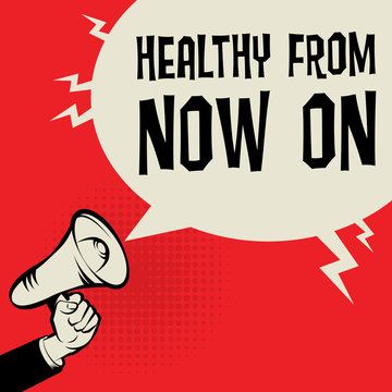 Megaphone Hand business concept text Healthy from now on