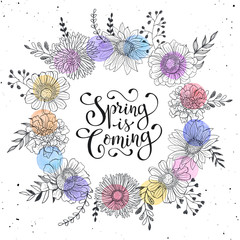 Floral wreath with Spring is coming text. Romantic template for greeting cards and invitation. Spring wording with hand drawn flowers and watercolor spots on white background.