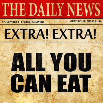 all you can eat, newspaper article text