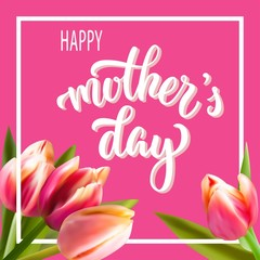 Hand drawn lettering Happy mother's day text, with 3d shadow, isolated on rich magenta background in square frame, with bunch of beautiful tulips. Vector illustration