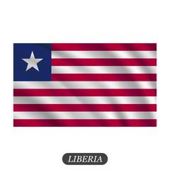 Waving Liberia flag on a white background. Vector illustration