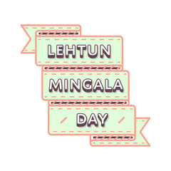 Happy Lehtun Mingala emblem isolated vector illustration on white background. 14 may asian traditional holiday event label, greeting card decoration graphic element