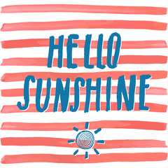 Lettering romantic summer quote hello sunshine. Hand drawn Sketch typographic design sign, Vector Illustration on color lines background