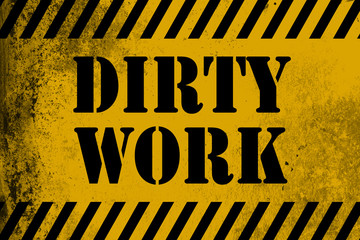 DIrty work sign yellow with stripes