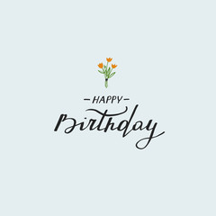 Happy birthday card. Handwritten text with simple illustration of a bouquet.