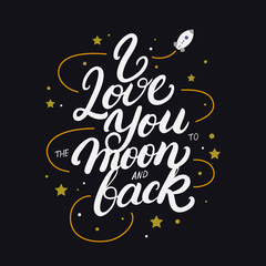 I love you to the moon and back hand written lettering poster.