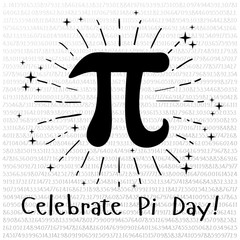 Happy Pi Day! Celebrate Pi Day. Mathematical constant. March 14th. 3.14. Ratio of a circles circumference to its diameter. Constant number Pi