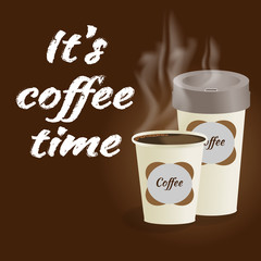 Poster with paper cup of coffee lettering its coffee time on brown background