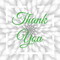 Thank you card - Lovely Greeting Card with white chrysanthemum in the background.