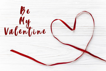 be my valentine text sign. valentine concept. stylish ribbon hea