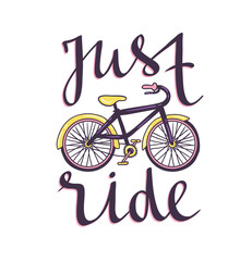 "Vector hand drawn illustration with bicycle and stylish phrase ""just ride"". Cycling design for t-shirt print, motivational poster."