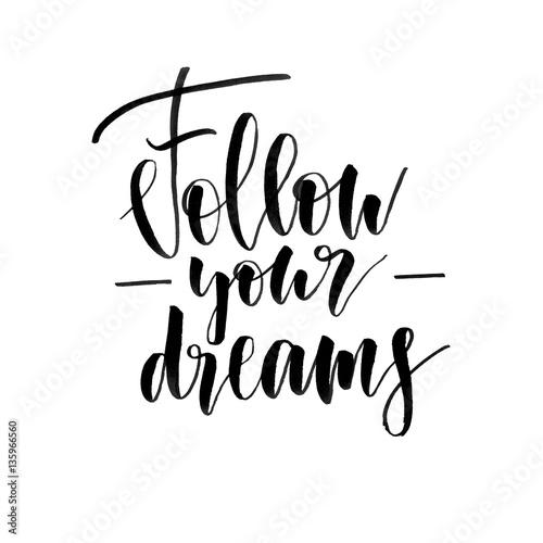 Quot follow your dreams handwritten text modern calligraphy