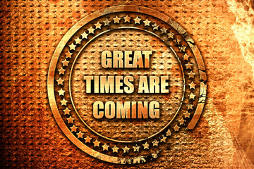 great times are coming, 3D rendering, text on metal