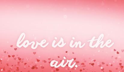 Konzept 'love is in the air' mit Herzchen Hintergrund