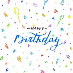 Happy birthday lettering with abstract colorful confetti on white background.