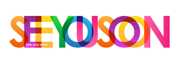 SEE YOU SOON Colourful Letters Banner