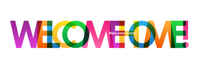 WELCOME HOME Colourful Letters Banner