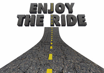 Enjoy the Ride Driving Road Words Transportation 3d Illustration