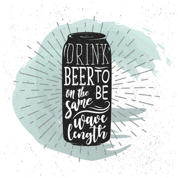 Hand drawn label with beer can, sunburst and lettering. Vector illustration with tin silhouette and handwriting used for card, poster, bar or pub menu, prints, and logo design.