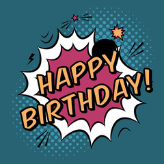 Vector Happy Birthday greeting card in comic book style. Trendy pop art illustration with speech bubble, rays and bomb explosion