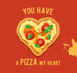 Vector fun Valentine Day card You have a Pizza my heart. Classic Pizza Margherita