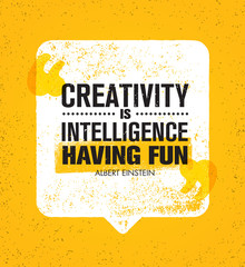 Creativity Is Intelligence Having Fun. Inspiring Creative Motivation Quote. Vector Speech Bubble Banner Design Concept