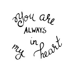 You are always in my heart. Handwritten black text on white back