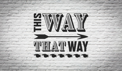This way / That way
