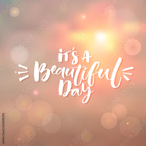 Its A Beautiful Day Inspiration Quote At Morning Sky Background