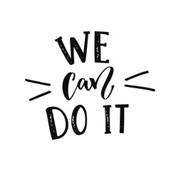 We can do it - feminism slogan. Modern calligraphy, black text on white background