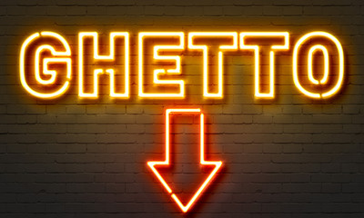 Ghetto neon sign on brick wall background. Wall mural
