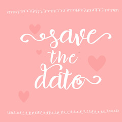 Vector poster with phrase decor elements. Romantic text. Save the date.