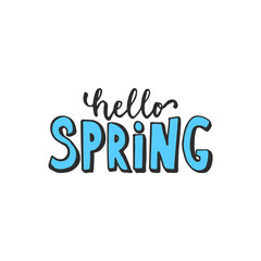 Hello, spring - hand drawn lettering phrase isolated on the white background. Fun brush ink inscription for photo overlays, greeting card or t-shirt print, poster design.