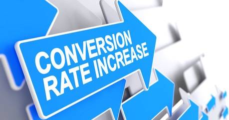 Conversion Rate Increase - Label on Blue Pointer. 3D.