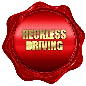 reckless driving, 3D rendering, red wax stamp with text