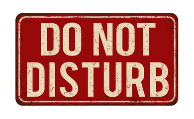 Do not disturb vintage rusty metal sign
