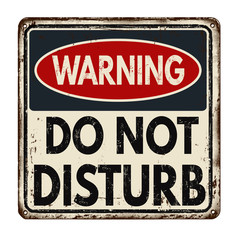 Warning do not disturb vintage rusty metal sign