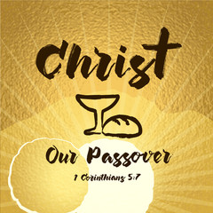 Christ our passover easter tomb celebrating lettering card. Bible hand lettering, Jesus Christ our passover made with bowl and bread. Christian Easter tomb background