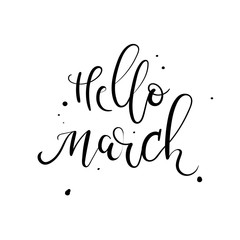Hello March hand lettering inscription. Spring greeting card. Modern calligraphy.